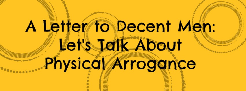 physical arrogance